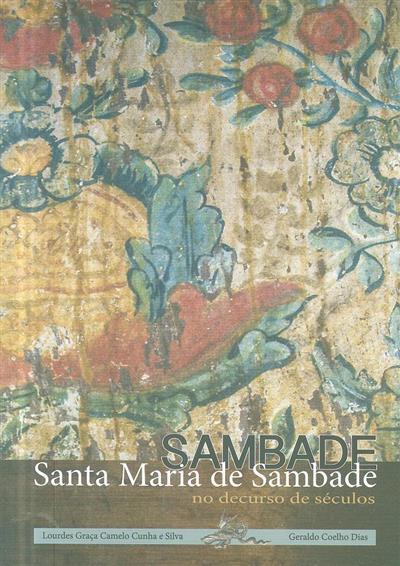 Santa Maria de Sambade no decurso de séculos (Lourdes Graça Camelo Cunha e Silva, Geraldo Coelho Dias)