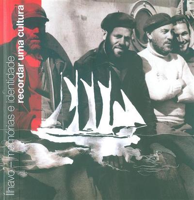 Íllhavo, memórias e identidade (ed., coord. Eduardo Noronha, João Nunes, Nuno Dias)