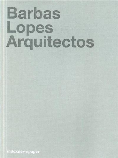 Barbas Lopes Arquitectos (ed. Amélia Brandão Costa, Rodrigo da Costa Lima)