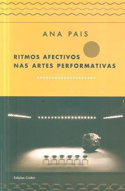 Ritmos afectivos nas artes performativas (Ana Pais)