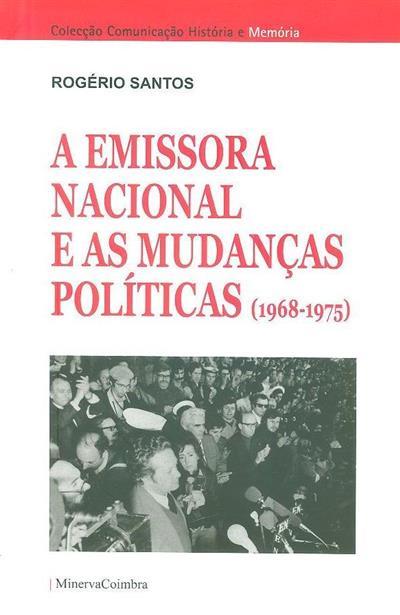 A Emissora Nacional e as mudanças políticas (1968-1975) (Rogério Santos)
