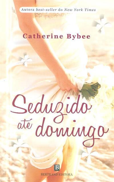 Seduzido até domingo (Catherine Bybee)