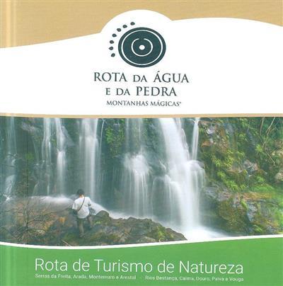 Rota da água e da pedra (coord. e textos Miguel Peixoto, Paulo Pereira)