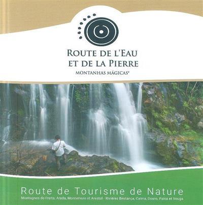 Route de l'eau et de la pierre (coord. e textos Miguel Peixoto, Paulo Pereira)