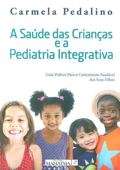 A saúde das crianças e a pediatria integrativa (Carmela Pedalino)