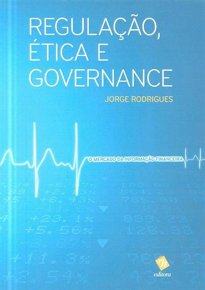 Regulação, ética e governance (Jorge Rodrigues)