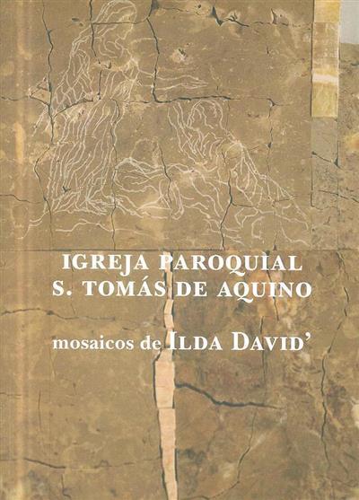Igreja Paroquial S. Tomás de Aquino (textos Nélio Pita, Jorge Vaz de Carvalho)