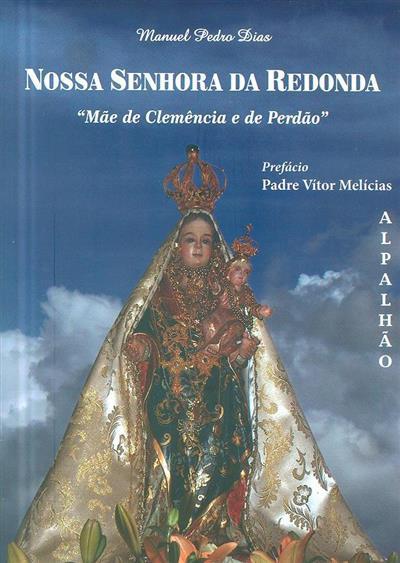 """Nossa Senhora da Redonda """"Mãe de Clemência e de Perdão"""" (Manuel Pedro Dias)"""