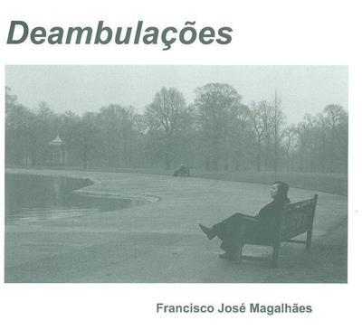 Deambulações (fot. Francisco José Magalhães)
