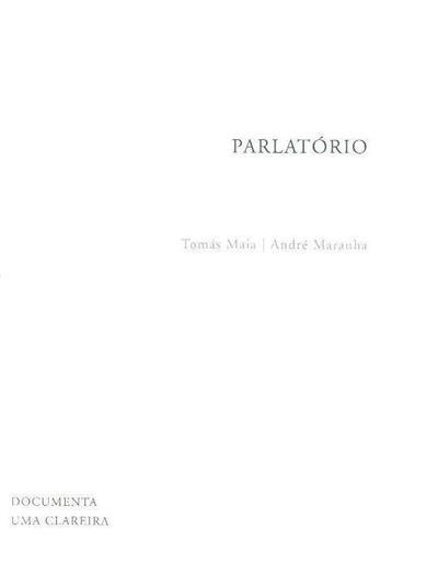 Parlatório (Tomás Maia, André Maranha)