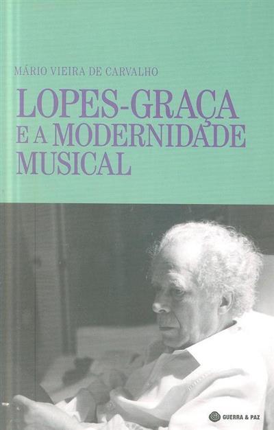 Lopes-Graça e a modernidade musical (Mário Vieira de Carvalho)
