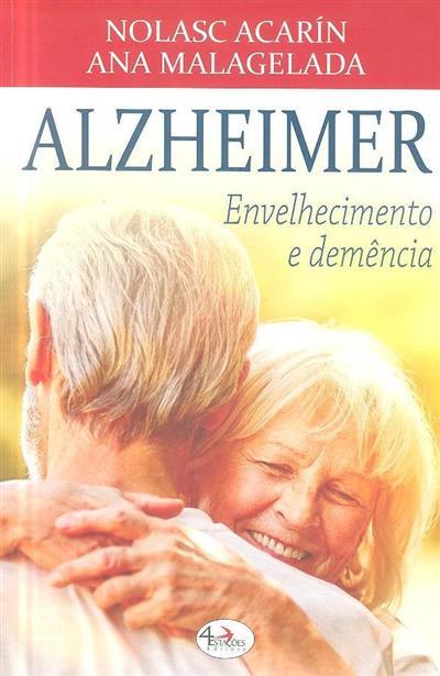 Alzheimer, o envelhecimento e demência (Nolasc Acarín, Ana Malagelada)