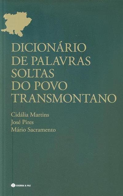 Dicionário de palavras soltas do povo transmontano (Cidália Martins , José Pires, Mário Sacramento)