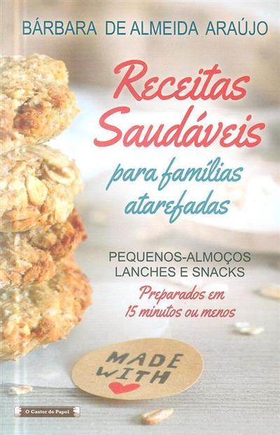 Receitas saudáveis para famílias atarefadas (Bárbara de Almeida Araújo)
