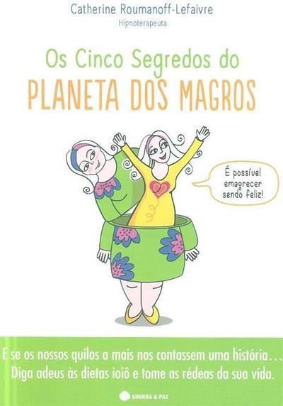 Os cinco segredos do planeta dos magros (Catherine Roumanoff-Lefaivre)