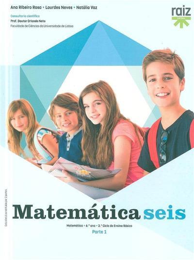 Matemática seis (Ana Ribeiro Rosa, Lourdes Neves, Natália Vaz)