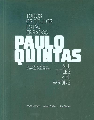 Todos os títulos estão errados (textos Sara Antónia Matos, Isabel Carlos, Rui Chafes)