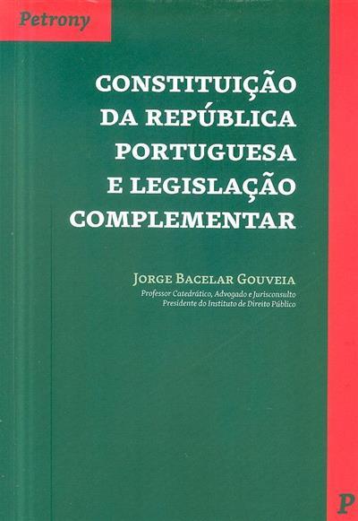 Constituição da República portuguesa e legislação complementar (Jorge Bacelar Gouveia)