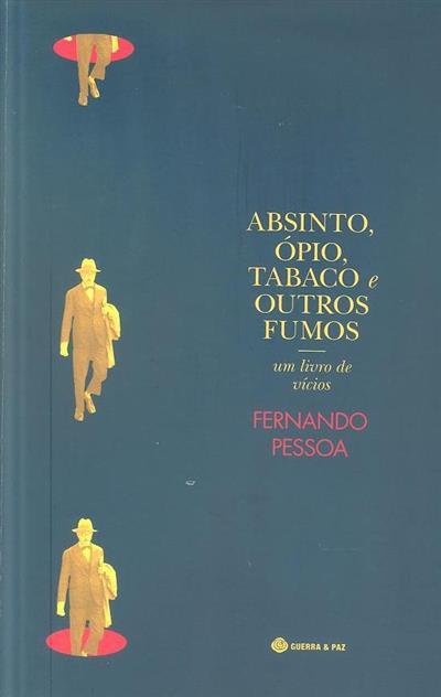 Absinto, ópio, tabaco e outros fumos (Fernando Pessoa)