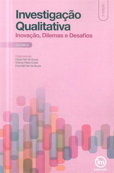 Investigação qualitativa (org. Dayse Neri de Souza, António Pedro Costa, Francislê Neri de Souza)