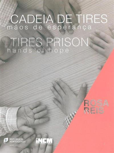 Cadeia de Tires, mãos de esperança (Rosa Reis)
