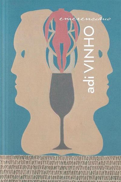 Emerenciano adi vinho (textos Emerenciano, Fernando Seara, Manuel Cabral)
