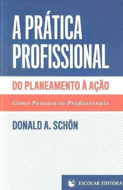 A prática profissional do planeamento a acção (Donald A. Schön)