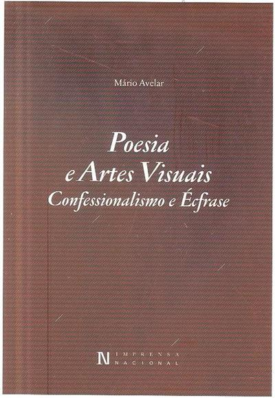 Poesia e artes visuais, confessionalismp e écfrase (Mário Avelar)