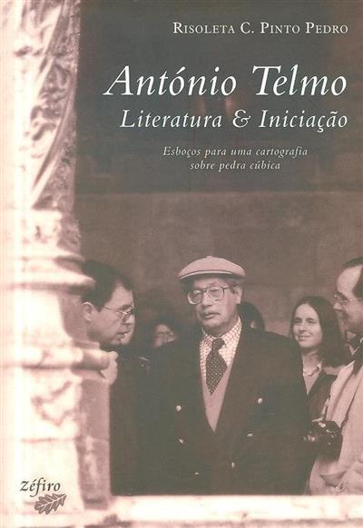 António Telmo, literatura & iniciação (Risoleta C. Pinto Pedro)