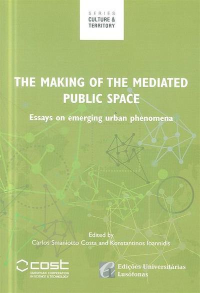 The making of the mediated public space (ed. Carlos Smaniotto Costa, Konstantinos Ioannidis)