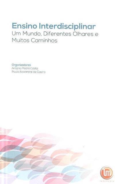 Ensino interdisciplinar (org. António Pedro Costa, Paulo Alexandre da Castro)