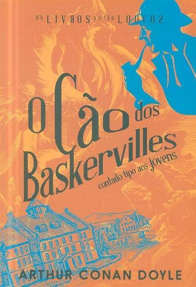 O cão dos Baskervilles contado tipo aos jovens (adapt. Elizabete Agostinho)