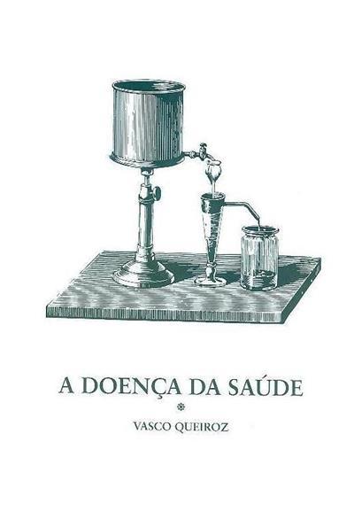 A doença da saúde (Vasco Queiroz)