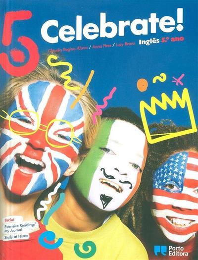 Celebrate 5! (Cláudia Regina Abreu, Anna Pires, Lucy Bravo)
