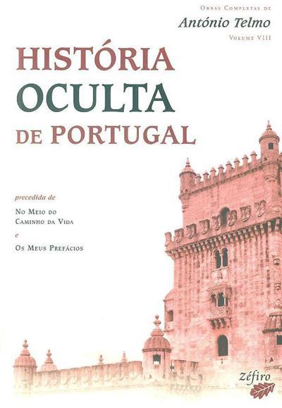 História oculta de Portugal ; (António Telmo)