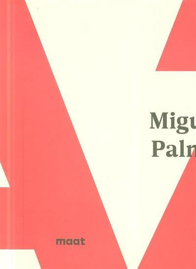 Miguel Palma A-Z (texto Adelaide Ginga, Luísa Santos)