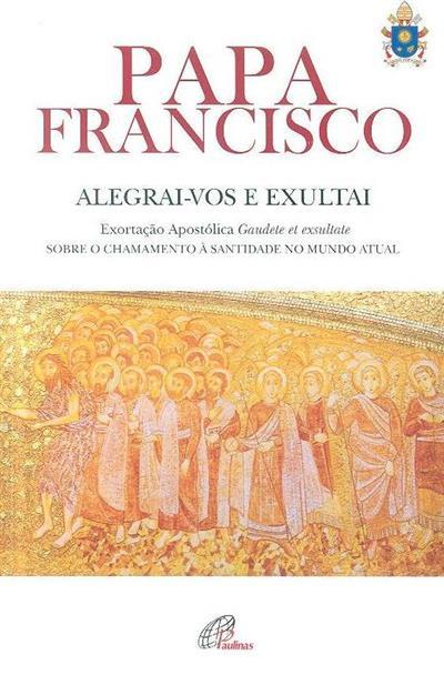 Alegrai-vos e exultai (Papa Francisco)