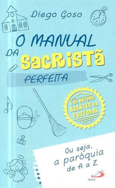 Manual da sacristã perfeita (Diego Goso)