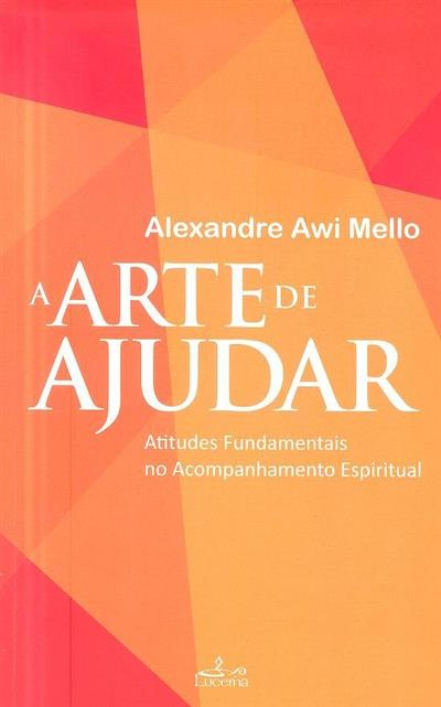 A arte de ajudar (Alexandre Awi Mello)
