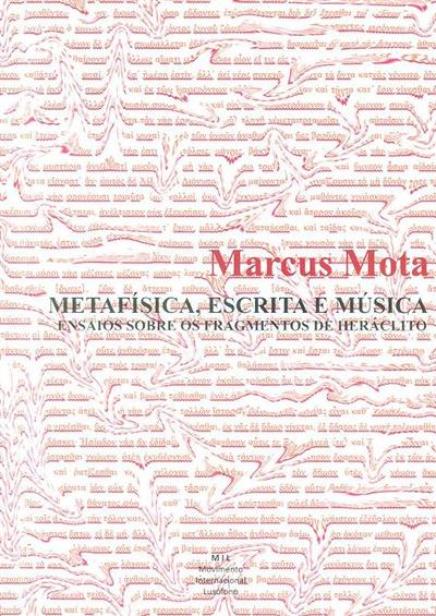 Metafísica, escrita e música (Marcus Mota)