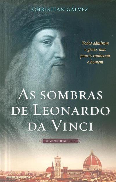 As sombras de Leonardo da Vinci (Christian Gálvez)