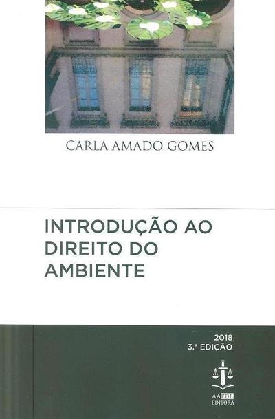 Introdução ao direito do ambiente (Carla Amado Gomes)