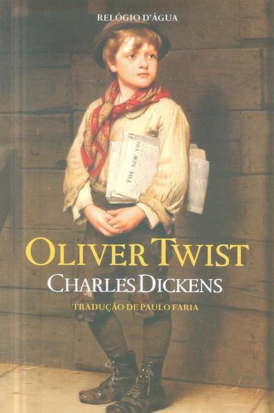 Oliver Twist ou a jornada de um rapaz desvalido (Charles Dickens)