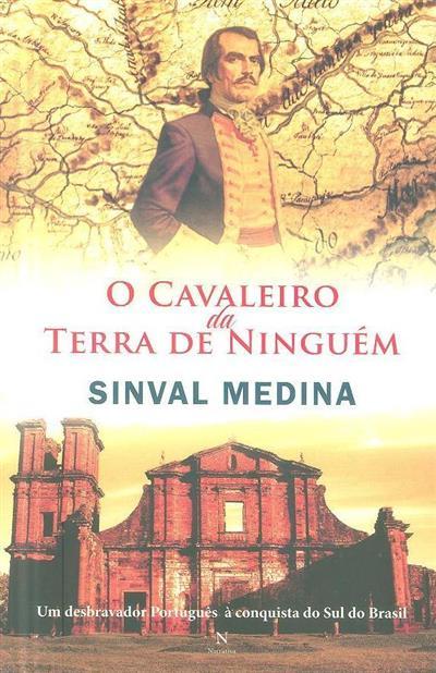 O cavaleiro da terra de ninguém (Sinval Medina)