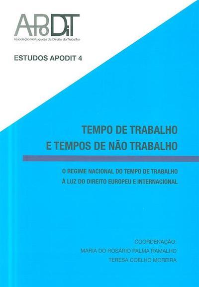 Tempo de trabalho e tempos de não trabalho (APODIT - Associação Portuguesa de Direito do Trabalho)