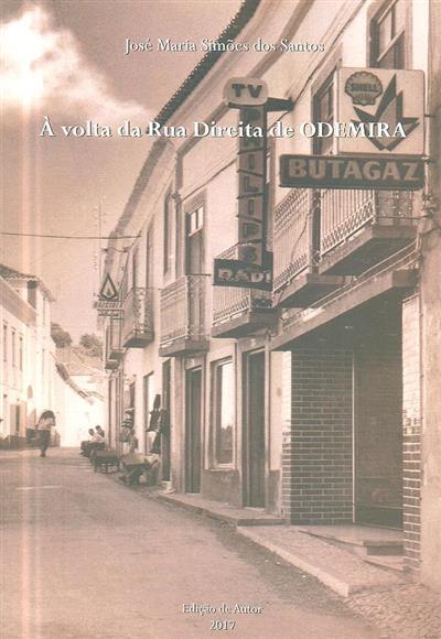À volta da Rua Direita de Odemira (José Maria Simões dos Santos)