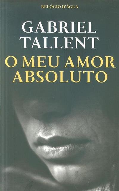 O meu amor absoluto (Gabriel Tallent)
