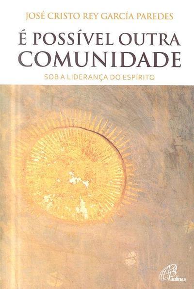 É possivel outra comunidade (José Cristo Rey García Paredes)