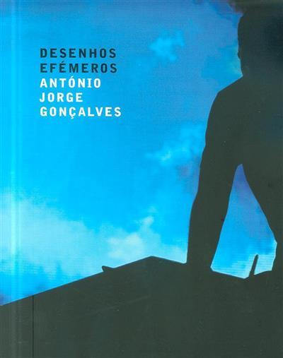 Desenhos efémeros (António Jorge Gonçalves... [et al.])