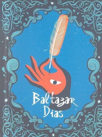 Baltazar Dias (coord. José Eduardo Franco, Luísa Antunes Paolinelli, Cristina Trindade)